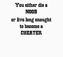 Cheater or Noob? Unisex T-Shirt