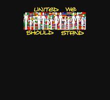 United We Should Stand............ Unisex T-Shirt