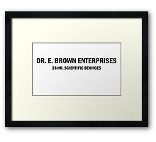 DR. E. Brown Enterprises 24 hour scientific services Framed Print