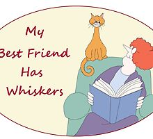 My Best Friend Has Whiskers by redqueenself