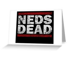 NEDS DEAD Greeting Card
