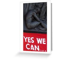 Yes we can..? Greeting Card