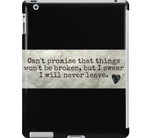 Can't promise that things won't be broken iPad Case/Skin