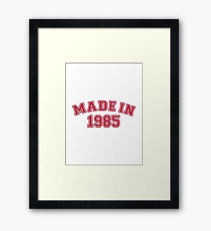 Made in 1985 Framed Print