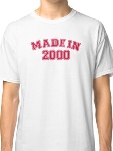 Made in 2000 Classic T-Shirt