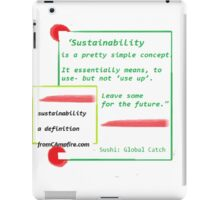 SUSTAINABILITY, a definition, Re-defining our world, Next Generation iPad Case/Skin