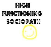 High Functioning Sociopath by ArchetypeTitan