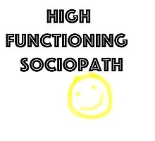 High Functioning Sociopath by ArchetypeTitan