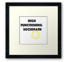 High Functioning Sociopath Framed Print