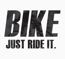 Bike - Just ride it by JamesOnTrack