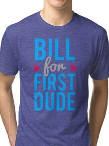 Bill Clinton for First Dude Tri-blend T-Shirt