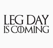 Leg Day is Coming by notisopse
