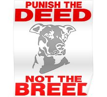 PUNISH THE DEED - NOT THE BREED Poster