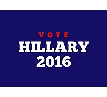 Vote Hillary 2016! Photographic Print