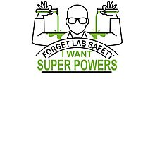 Forget Lab Safety Photographic Print
