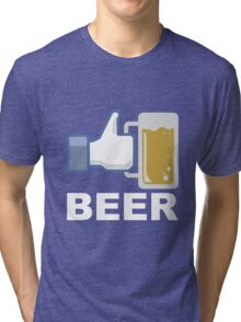 Like Beer Tri-blend T-Shirt