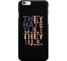 They Hate US Cuz They Ain't US - T-shirts & Hoodies iPhone Case/Skin
