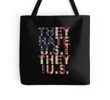 They Hate US Cuz They Ain't US - T-shirts & Hoodies Tote Bag