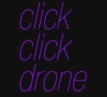 click click drone Unisex T-Shirt
