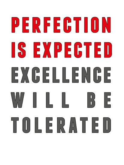 Perfection is expected by suranyami