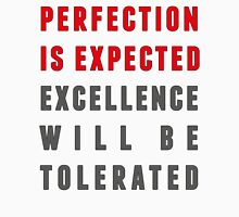 Perfection is expected T-Shirt