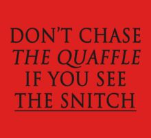 don't chase the quaffle if you see the snitch Kids Tee