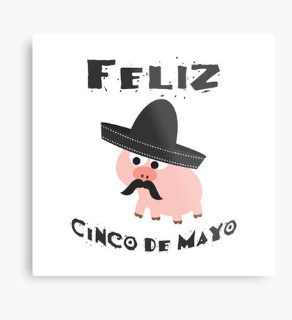 Feliz Cinco De Mayo Pig Metal Print