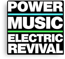POWER. MUSIC. ELECTRIC REVIVAL. Canvas Print