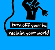 Turn Off Your TV by tinaodarby