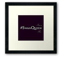 I'm Swan Queen Fan Framed Print