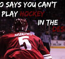 Hockey in the Desert (Murphy) by bluelinehockey