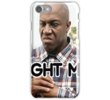 Fight Me (Deebo From Friday) iPhone Case/Skin