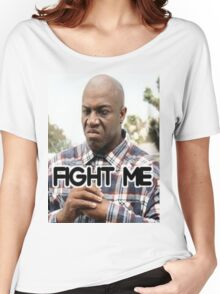Fight Me (Deebo From Friday) Women's Relaxed Fit T-Shirt