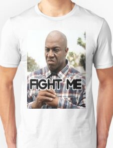 Fight Me (Deebo From Friday) Unisex T-Shirt