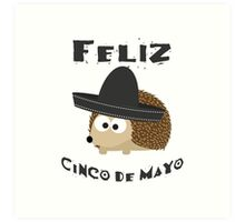 Feliz Cinco De Mayo Hedgehog Art Print
