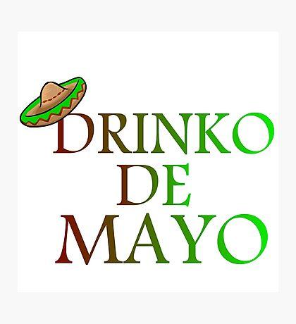 DRINKO DE MAYO Photographic Print