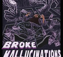 Broke Hallucinations  by reddkaiman