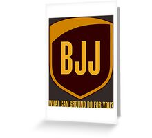 BJJ...What Can Ground Do For You Greeting Card