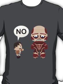 No! Bad Titan! T-Shirt