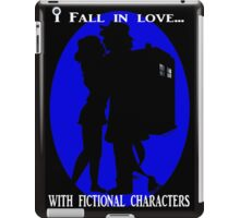 I fall in love with fictional characters- Dr Who iPad Case/Skin