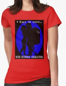 I fall in love with fictional characters- Dr Who Womens Fitted T-Shirt