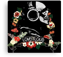 Love it Loud Canvas Print
