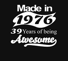 Made in 1976 39 years of being awesome T-Shirt