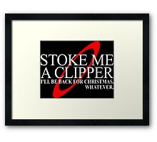 Smoke Me A Clipper I'll Be Back For Christmas Whatever  Framed Print