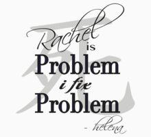 Rachel is Problem I Fix Problem  Kids Clothes