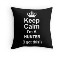 Keep Calm I'm A Hunter I Got This - Custom Tshirts Throw Pillow