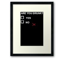 Are You Drunk Mens Womens T-Shirt / Hoodie Framed Print