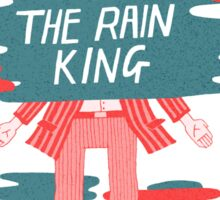 I am The Rain King Sticker