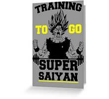 TRAINING TO GO SUPER SAIYAN (BOLD EDITION) Greeting Card