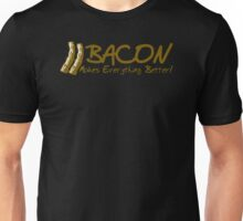 Bacon Makes Evertything Better Mens Womens Hoodie / T-Shirt Unisex T-Shirt